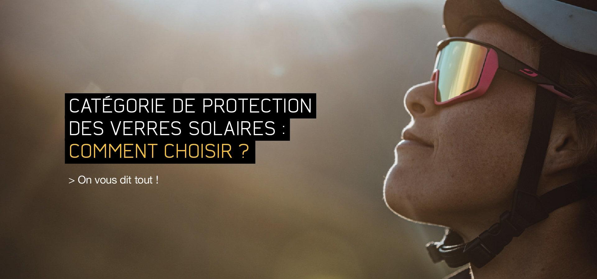 Catégorie de protection des verres solaires : comment choisir ?